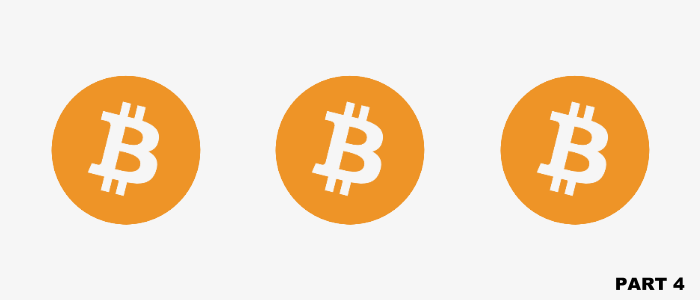 The Bitcoins Are Coming – Part 4