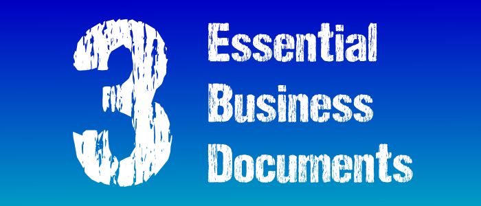 Three Essential Business Documents
