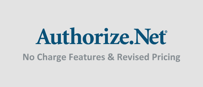 Authorize.net - No Charge Features & Revised Pricing